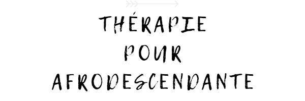 thérapie pour afrodescensantes